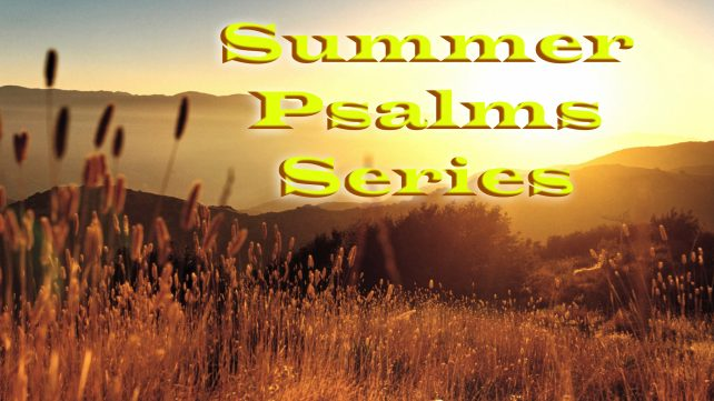 2017 SUMMER PSALMS SERIES